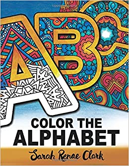 Buy Color The Alphabet An A Z Coloring Book For Adults Online At Low Prices In India