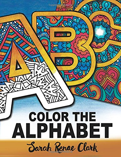Color The Alphabet: An A-Z Coloring Book for Adults