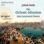Die Orient-Mission des Leutnant Stern | Jakob Hein