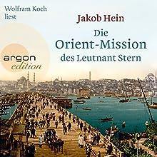 Die Orient-Mission des Leutnant Stern Hörbuch von Jakob Hein Gesprochen von: Wolfram Koch