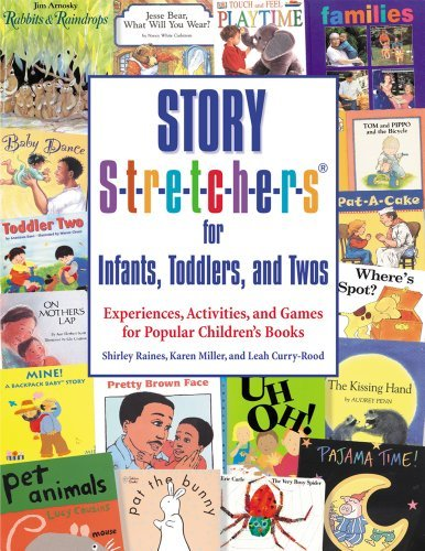 Story S-t-r-e-t-c-h-e-r-s?? for Infants, Toddlers, and Twos: Experiences, Activities, and Games for Popular Children's Books by Shirley Raines Karen Miller Leah Curry-Rood (2002-09-01) Paperback