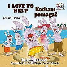 I Love to Help Kocham pomagać (English Polish Bilingual Collection)