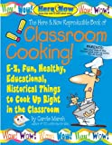 Classroom Cooking! E-Z, Fun, Healthy, Education, Historical Things to Cook up Right in the Classroom, Carole Marsh, 0635002663