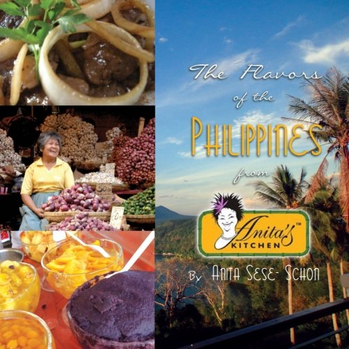 The Flavors of the Philippines: From Anita's Kitchen by Anita Sese-Schon