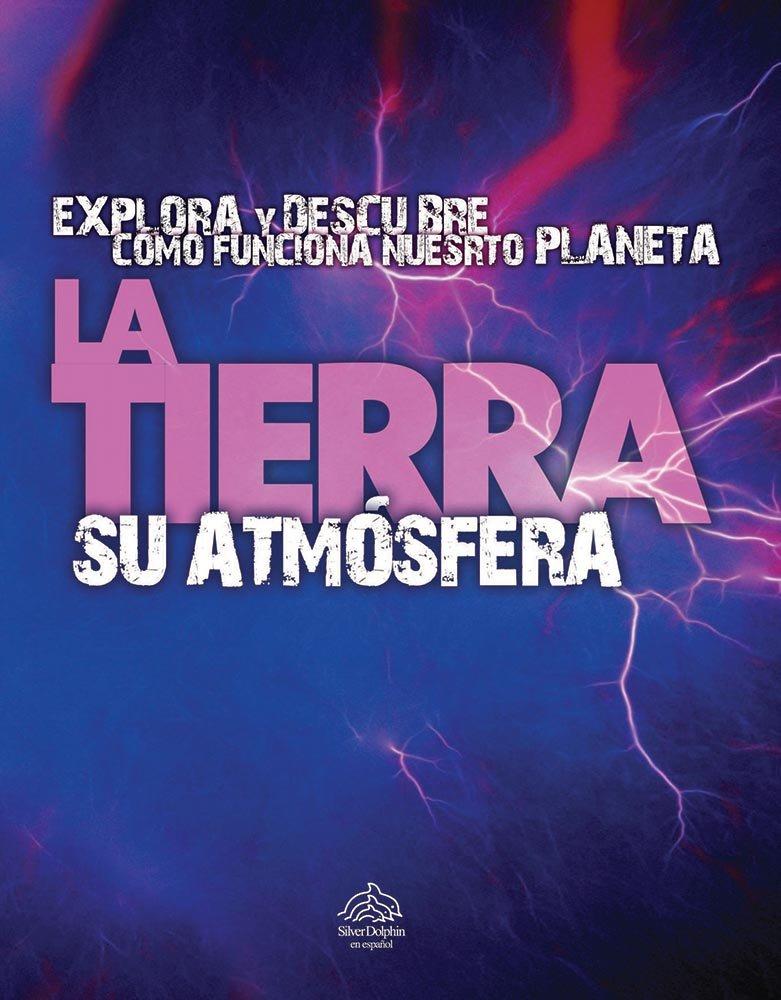 La tierra su atmosfera/Aerial Earth (Spanish Edition) PDF