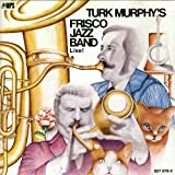 Turk Murphy's Frisco Jazz Band Live!