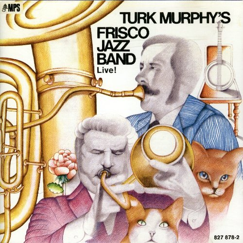Turk Murphy's Frisco Jazz Band Live! by MPS