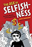 img - for The Age of Selfishness: Ayn Rand, Morality, and the Financial Crisis book / textbook / text book