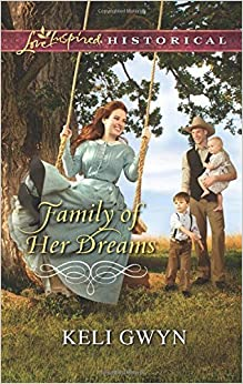 Book Family of Her Dreams (Love Inspired Historical) by Keli Gwyn (2015-06-02)