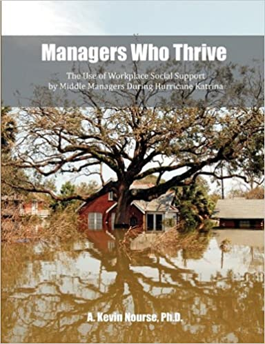 Book Managers Who Thrive: The Use of Workplace Social Support by Middle Managers During Hurricane Katrina