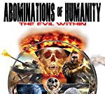 Abominations of Humanity: The Evil Within | Philip Gardiner