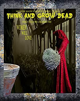 Think And Grow Dead (Monster Mates Unlimited Series Book 2) by [Miller, Max W.]