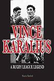 Vince Karalius: A Rugby League Legend