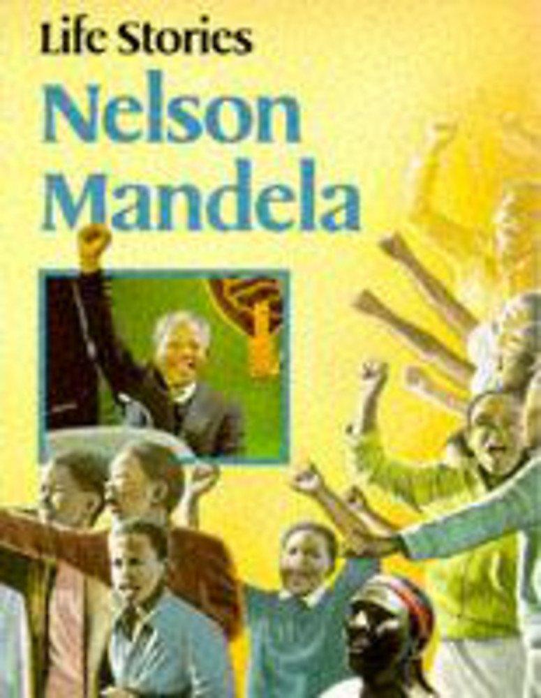 Nelson Mandela (Life Stories)