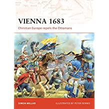 Vienna 1683: Christian Europe repels the Ottomans