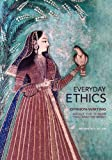 img - for Everyday Ethics: Opinion-Writing About the Things That Matter Most book / textbook / text book