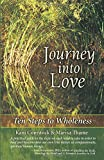 Journey Into Love: Ten Steps to Wholeness