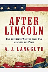 After Lincoln: How the North Won the Civil War and Lost the Peace Audio CD