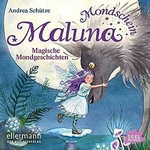 Magische Mondgeschichten (Maluna Mondschein) Hörbuch