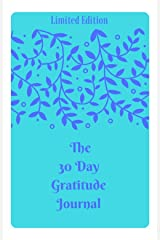 The 30 Day Gratitude Journal Kindle Edition