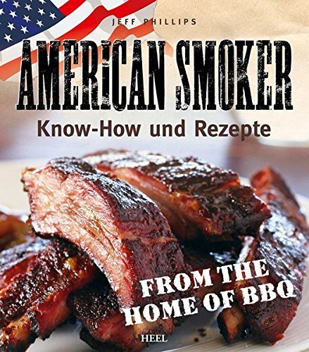 American Smoker German Edition by Jeff Phillips (2013-08-06) (Jeff Phillips Smoker compare prices)