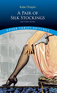 A Pair of Silk Stockings and Other Short Stories (Dover Thrift Editions)