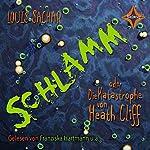 Schlamm oder Die Katastrophe von Heath Cliff | Louis Sachar
