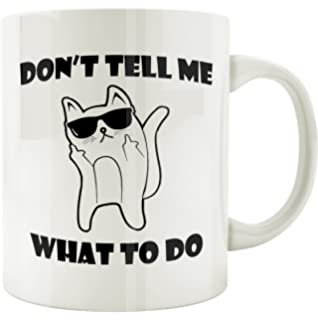 bf661445954 Willcallyou Don't Tell Me What To Do Ceramic Funny Cat Coffee Mug White,