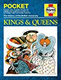Kings & Queens: The History of the British Monarchy (Haynes Pocket Manual)