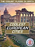 The Coolest Places on Earth: Coolest European Cities