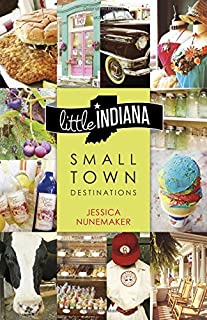 Book Cover: Little Indiana: Small Town Destinations