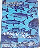 American Food and Game Fishes, Jordan, David S. and Evermann, Barton W., 0486221962