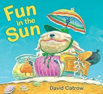 Fun in the Sun by David Catrow (2015-01-30)