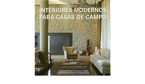 Interiores Modernos Para Casas De Campo Bridget Vranckx - Interiores-casas-de-campo