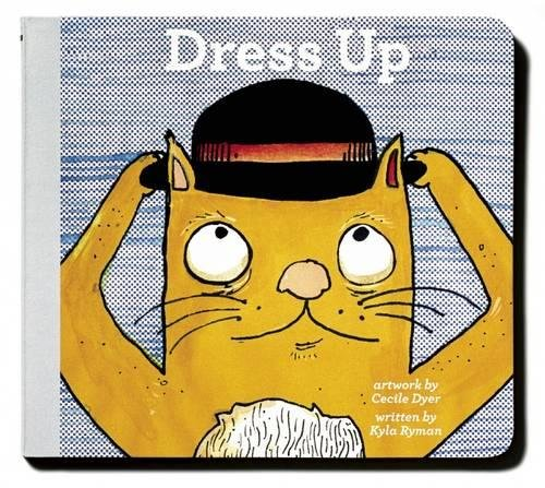 Dress Up (The Toddler Series) (Toddler Dress Up Ideas)