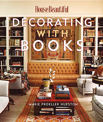 Decorating with Books (House Beautiful): Proeller Hueston, Marie