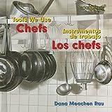 Chefs/Los Chefs (Tools We Use/Instrumentos de Trabajo) (English and Spanish Edition)