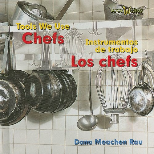 Chefs/Los Chefs (Tools We Use/Instrumentos de Trabajo) (English and Spanish Edition) by Benchmark Books