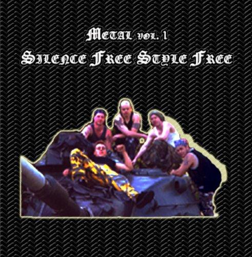 Metal Vol. 1: Silence Free Style Free ()