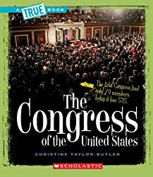 The Congress of the United States (True Books) by Taylor-Butler, Christine (2008) Paperback