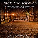 Jack the Ripper: The Unsolved Mystery of History's Most Notorious Serial Killer Audiobook by  Charles River Editors, Zed Simpson Narrated by Scott Clem