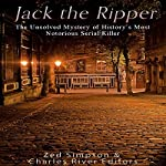 Jack the Ripper: The Unsolved Mystery of History's Most Notorious Serial Killer |  Charles River Editors,Zed Simpson