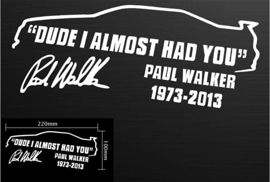 Glumes Dude I Almost HAD You Paul Walker 3D Decoration Sticker for Car Side Mirror Rearview BK Car Decal Sticker Luggage Decal Graffiti Patches Skateboard Stickers Laptop Stickers (White)