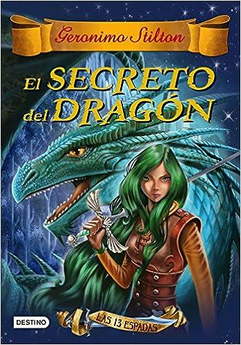 El secreto del dragón: Las 13 espadas nº 1 Geronimo Stilton: Amazon.es: Geronimo Stilton, Miguel García: Libros