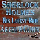Sherlock Holmes: His Latest Bow
