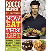 Now Eat This! Diet: Lose Up to 10 Pounds in Just 2 Weeks Eating 6 Meals a Day! by Rocco DiSpirito (2011-03-22)