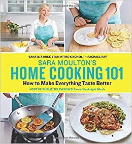 Sara Moulton S Home Cooking How To Make Everything Taste