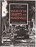 img - for Seizure of the Gilberts and Marshalls - The War in the Pacific - United States Army in World War II book / textbook / text book