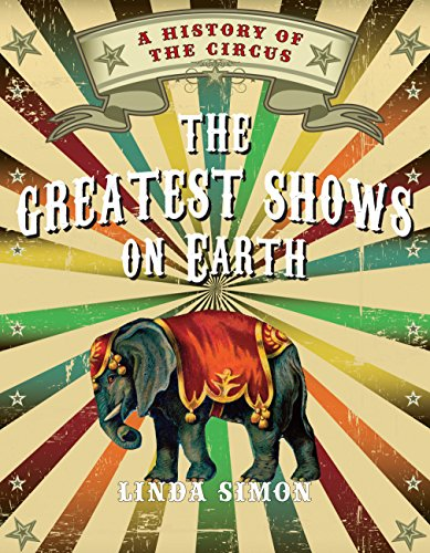 The Greatest Shows on Earth: A History of the Circus ()