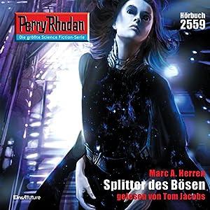 Splitter des Bösen (Perry Rhodan 2559) Hörbuch